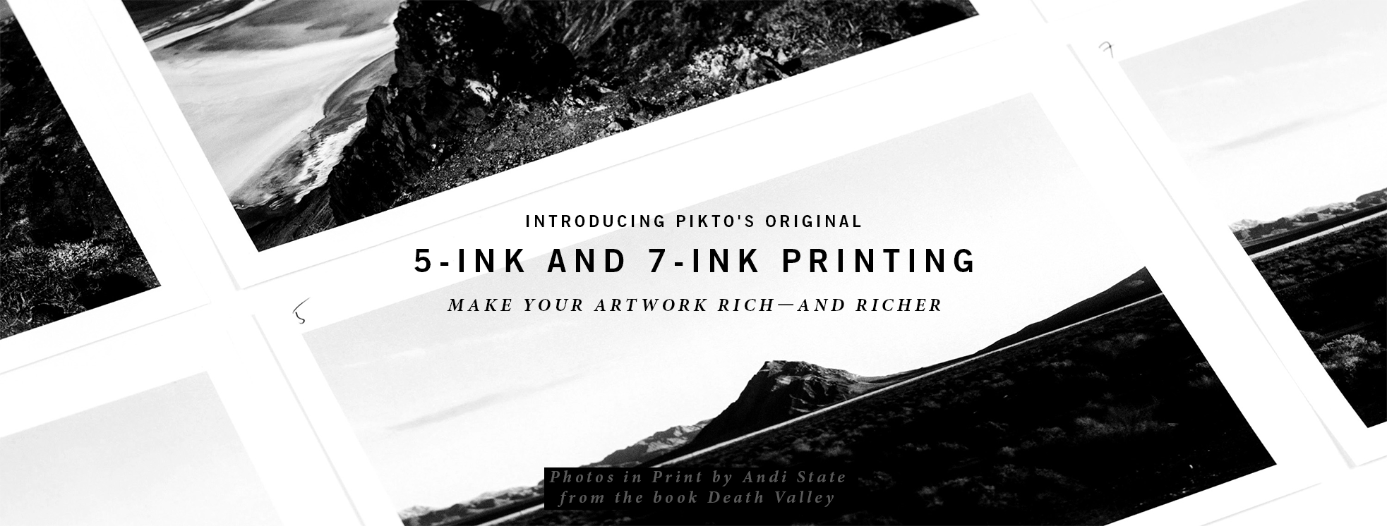 PIKTO'S ORIGINAL 5-INK AND 7-INK PRINTING MAKE YOUR ARTWORK RICH—AND RICHER